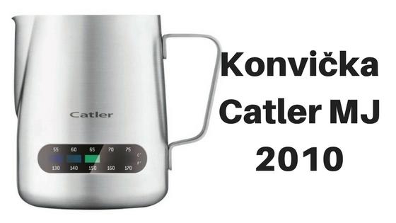 Konvička na napěnění mléka Catler MJ 2010
